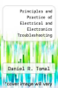cover of Principles and Practice of Electrical and Electronics Troubleshooting