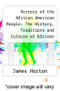 cover of History of the African American People: The History, Traditions and Culture of African Americans