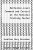 cover of Battalion-Level Command and Control at the National Training Center