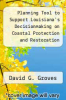 cover of Planning Tool to Support Louisiana`s Decisionmaking on Coastal Protection and Restoration