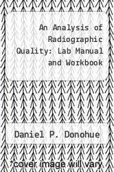 Cover of An Analysis of Radiographic Quality: Lab Manual and Workbook 3 (ISBN 978-0834206786)