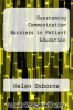 cover of Overcoming Communication Barriers in Patient Education (1st edition)