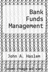 Cover of Bank Funds Management EDITIONDESC (ISBN 978-0835903660)
