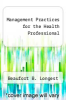 cover of Management Practices for the Health Professional (3rd edition)