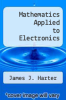 cover of Mathematics Applied to Electronics