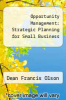 cover of Opportunity Management: Strategic Planning for Small Business