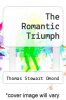 cover of The Romantic Triumph