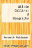 cover of Wilkie Collins: A Biography