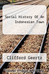 Social History Of An Indonesian Town by Clifford Geertz - ISBN 9780837184319