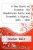 cover of A New Birth of Freedom: The Republican Party and Freedmen`s Rights, 1861 - 1866
