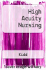 cover of High Acuity Nursing (1st edition)