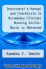 cover of Instructor`s Manual and Checklists to Accompany Clinical Nursing Skills: Basic to Advanced Skills, 4th Edition (4th edition)