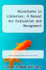 cover of Microforms in Libraries: A Manual for Evaluation and Management