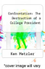 cover of Confrontation: The Destruction of a College President