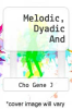 cover of Melodic, Dyadic And
