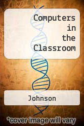 Computers in the Classroom Excellent Marketplace listings for  Computers in the Classroom  by Johnson starting as low as $1,358.49!
