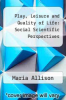 cover of Play, Leisure and Quality of Life : Social Scientific Perspectives