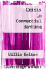 cover of Crisis in Commercial Banking