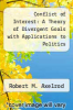 cover of Conflict of Interest: A Theory of Divergent Goals with Applications to Politics