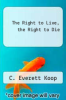 cover of The Right to Live, the Right to Die