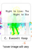 cover of Right to Live: The Right to Die