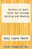 cover of Writers at Work: Tools for College Writing and Reading