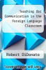 cover of Teaching for Communication in the Foreign Language Classroom
