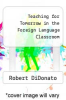 cover of Teaching for Tomorrow in the Foreign Language Classroom