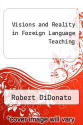 Visions and Reality in Foreign Language Teaching by Robert DiDonato - ISBN 9780844293424