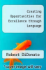 cover of Creating Opportunities for Excellence through Language
