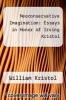 cover of Neoconservative Imagination: Essays in Honor of Irving Kristol