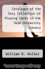 cover of Catalogue of the Cary Collection of Playing Cards in the Yale University Library