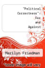 "cover of ""Political Correctness"": For and Against"