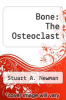 cover of Bone: The Osteoclast