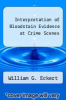 cover of Interpretation of Bloodstain Evidence at Crime Scenes (1st edition)