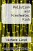 cover of Pollution and Freshwater Fish (1st edition)