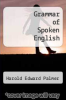 cover of Grammar of Spoken English (3rd edition)
