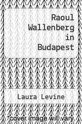 Cover of Raoul Wallenberg in Budapest EDITIONDESC (ISBN 978-0853037286)