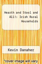 Cover of Hearth and Stool and All!: Irish Rural Households EDITIONDESC (ISBN 978-0853427346)