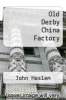 cover of Old Derby China Factory