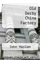 Cover of Old Derby China Factory EDITIONDESC (ISBN 978-0854099047)
