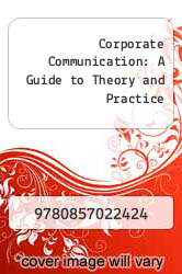 Cover of Corporate Communication: A Guide to Theory and Practice 3 (ISBN 978-0857022424)