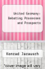 cover of United Germany : Debating Processes and Prospects