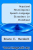 cover of Acquired Neurological Speech-Language Disorders in Childhood