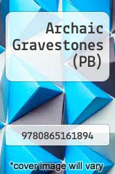 Archaic Gravestones (PB) by N and A - ISBN 9780865161894