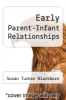 cover of Early Parent-Infant Relationships (2nd edition)