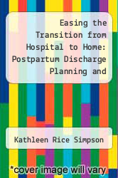 Cover of Easing the Transition from Hospital to Home: Postpartum Discharge Planning and Homecare Services  (ISBN 978-0865250680)