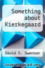 cover of Something about Kierkegaard