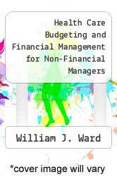 Cover of Health Care Budgeting and Financial Management for Non-Financial Managers EDITIONDESC (ISBN 978-0865692114)
