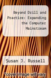 Beyond Drill and Practice: Expanding the Computer Mainstream by Susan J. Russell - ISBN 9780865861909